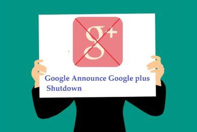 Google Announce Google plus Shutdown